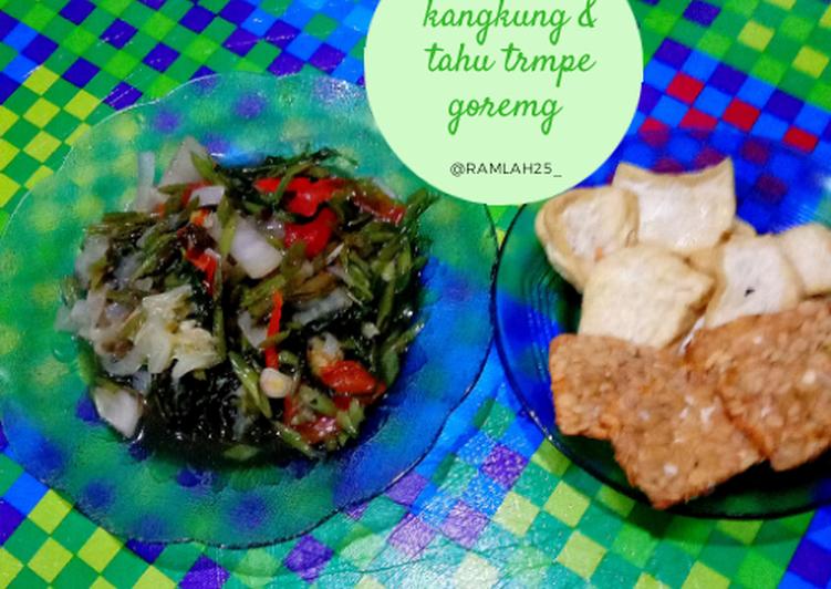 Resep: Tumis kangkung & tahu tempe goreng istimewa