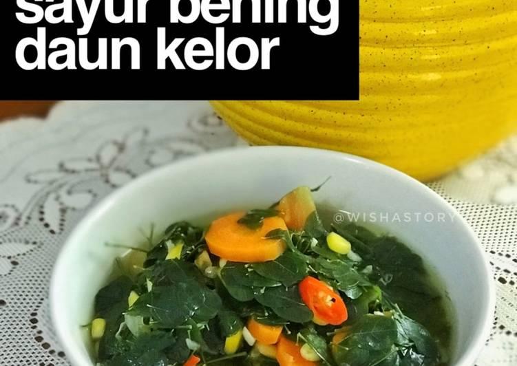 Cara Mudah mengolah Sayur bening daun kelor