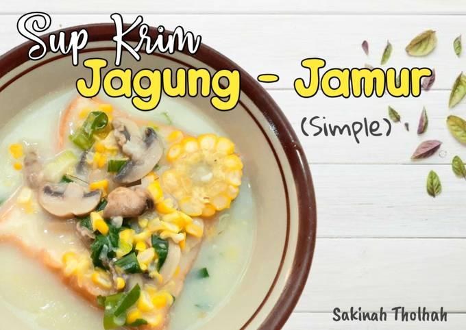 Resep Sup Krim Jagung - Jamur (simple)