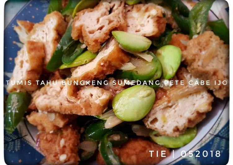Resep memasak Tumis tahu bungkeng sumedang pete cabe ijo istimewa