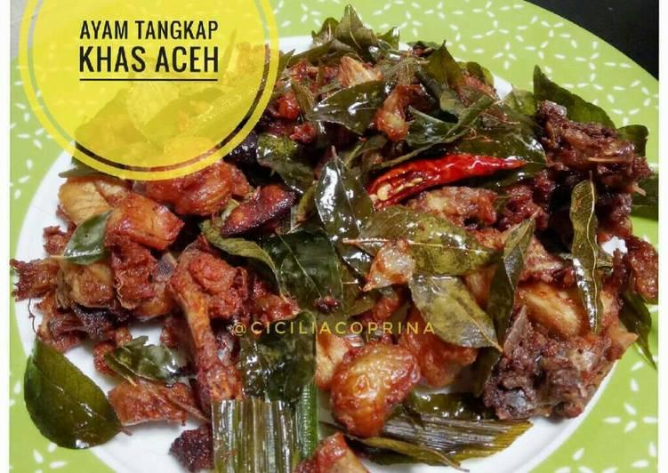 Resep: Ayam Tangkap Khas Aceh yang menggugah selera